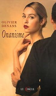Onanisme, Denans, Olivier