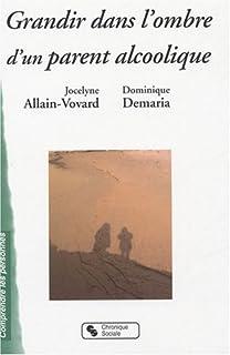 Grandir dans l'ombre d'un parent alcoolique, Allain-Vovard, Jocelyne