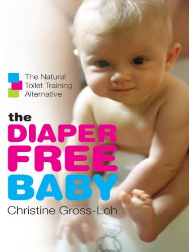 Training Toilet Natural (The Diaper-Free Baby: The Natural Toilet Training Alternative)
