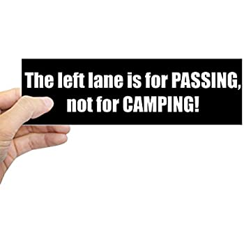 Cafepress the left lane is for passing bumper sticker 10x3