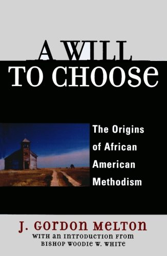 Search : A Will to Choose: The Origins of African American Methodism