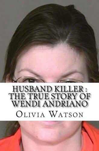 Husband Killer : The True Story of Wendi Andriano