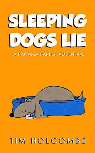 Sleeping Dogs Lie (A Panama Parker Adventure Book 4)