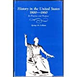 History in the United States, Eighteen Hundred to Eighteen Sixty : Its Practice and Purpose, Callcott, George H., 080181099X