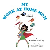 img - for My Work At Home Mom book / textbook / text book