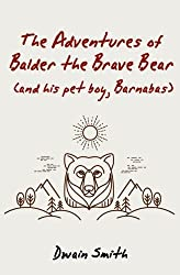 The Adventures of Balder the Brave Bear (and His Pet Boy, Barnabas)
