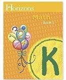 Horizons Mathematics K, Book 1 (Lifepac)