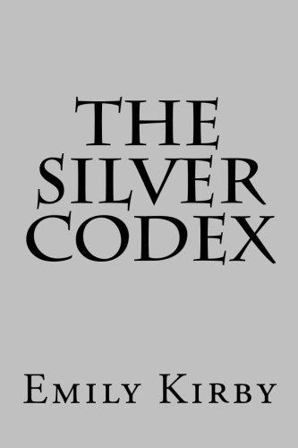 Download The Silver Codex (The Silver Codex Series) (Volume 1) ebook