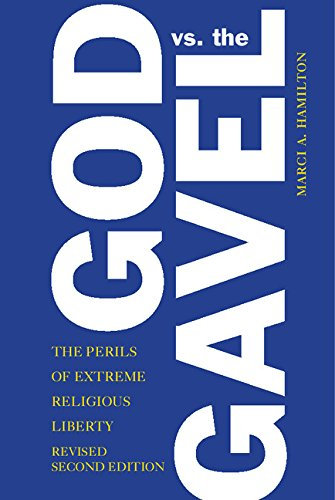 Marci Rule - God vs. the Gavel: The Perils of Extreme Religious Liberty