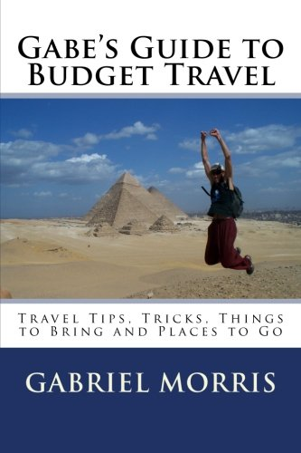 Gabe's Guide to Budget Travel: Travel Tips, Tricks, Things to Bring an... - 41VLnl1tj7L