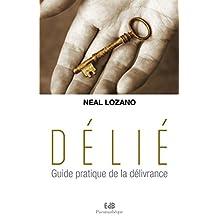 Délié: Guide pratique de la délivrance (Pneumathèque) (French Edition)