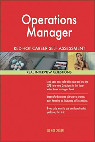 Operations Manager RED-HOT Career Self Assessment Guide