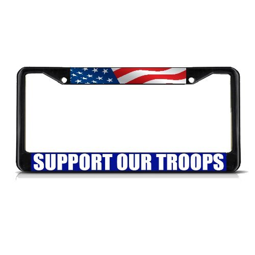 License Plate Frame SUPPORT OUR TROOPS Black Heavy Duty Metal Tag
