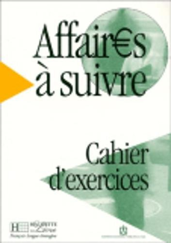 Affaires a Suivre Cahier D'Exercices (English and French Edition)
