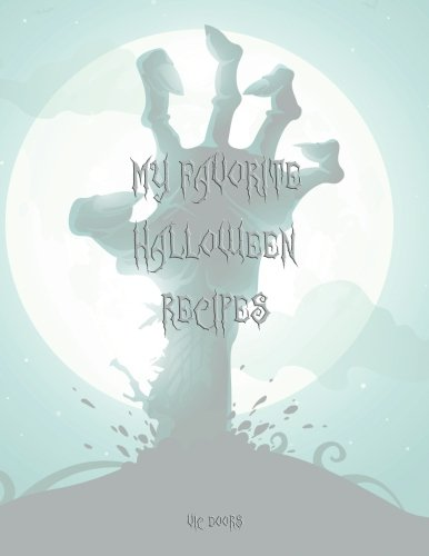 "My Favorite Halloween Recipes: 101 Blank Recipe Pages - Background Halloween No 1 - in color on all pages (8.5""x11"") (My Favorite Halloween Recipes in color) (Volume 1) by Vic Doors"