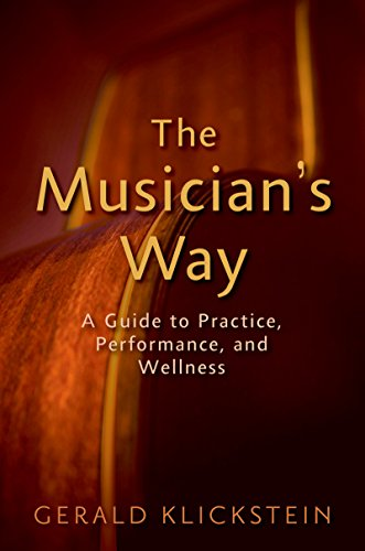 The Musician's Way: A Guide to Practice, Performance, and Wellness (Way Guides)