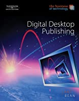 The Business of Technology: Digital Desktop Publishing Front Cover