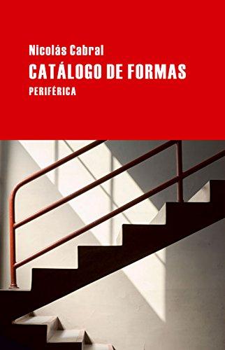 Catalogo de formas (Largo Recorrido) (Spanish Edition) [Nicolas Cabral] (Tapa Blanda)