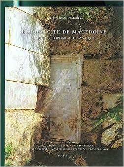 Lire un BEROIA, CITE DE MACEDOINE : ETUDE DE TOPOGRAPHHIE ANTIQUE pdf, epub