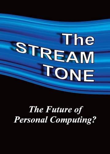 The STREAM TONE: The Future of Personal Computing? (Personal Computing)