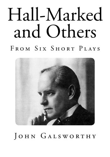Hall-Marked and Others: From Six Short Plays (Classic Drama) pdf