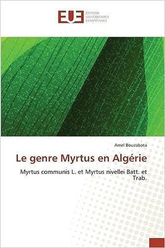 Le genre Myrtus en Algérie: Myrtus communis L. et Myrtus nivellei Batt. et Trab. (Omn.Univ.Europ.)