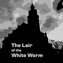 The Lair of the White Worm Audiobook by Bram Stoker Narrated by Felbrigg Napoleon Herriot