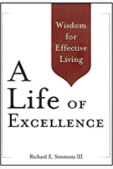 A Life of Excellence by Richard E. Simmons III (2013-09-05)