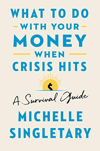 Book Cover: What to Do with Your Money When Crisis Hits: Your Emergency Go-To Survival Guide When Finances Get Tight