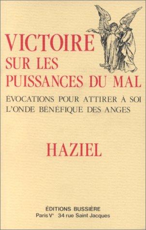 Victoire sur les puissances du mal Broché – 1 janvier 1990 Haziel Bussière 2850900079 AUK2850900079