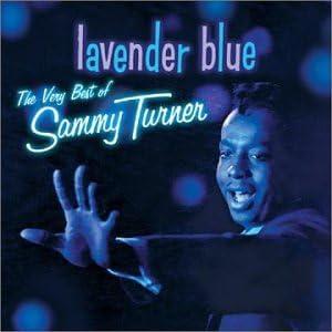 Amazon   Lavender Blue / Very B.O.   Turner, Sammy   クラシックソウル   音楽