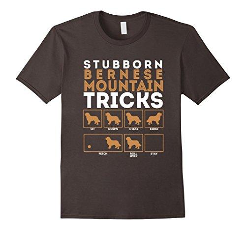 Funny Stubborn Bernese Mountain Dog Tricks T-ShirtSelect Your Size