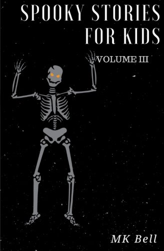Spooky Stories for Kids Volume III: A short (25 page) collection of short stories for Halloween bags (Volume 3) pdf