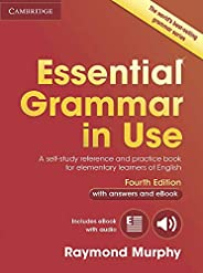 Essential Grammar in Use with Answers and Interactive eBook: A Self-Study Reference and Practice Book for Elem