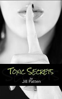 Toxic Secrets (Secrets #1) by [Patten, Jill]