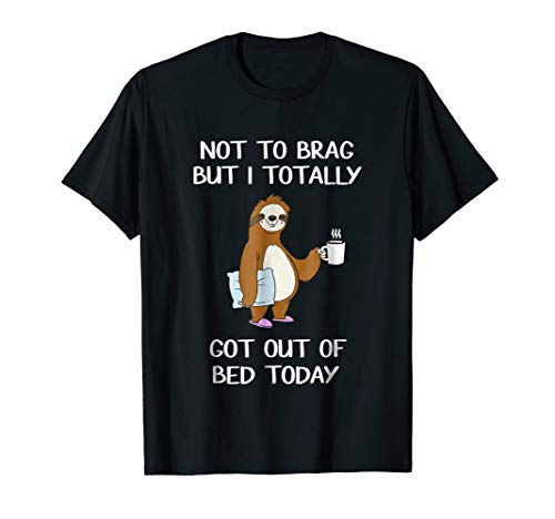 Funny Sloth T-Shirt Sleepy Pajama T Shirt Got Out Of Bed Tee