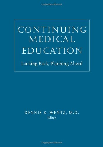 Continuing Medical Education: Looking Back, Planning Ahead