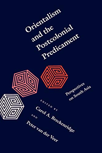 Orientalism and the Postcolonial Predicament: Perspectives on South Asia (South Asia Seminar)