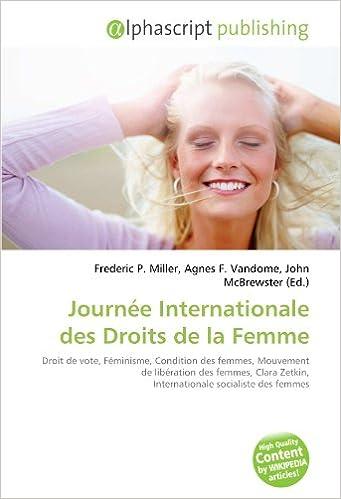 En ligne téléchargement gratuit Journée Internationale des Droits de la Femme: Droit de vote, Féminisme, Condition des femmes, Mouvement de libération des femmes, Clara Zetkin, Internationale socialiste des femmes pdf