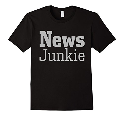 Political Journalism TV Fake News Media Junkie T-Shirt
