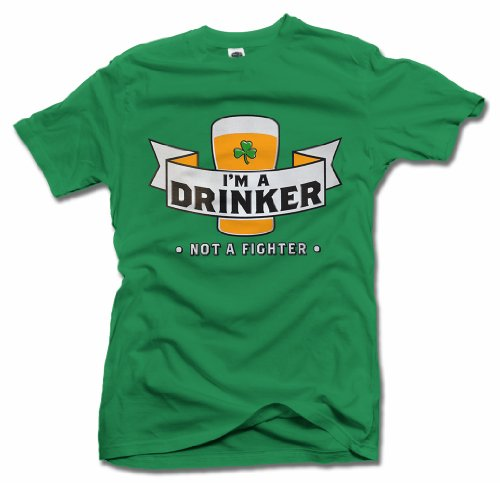 I'M A DRINKER NOT A FIGHTER FUNNY IRISH T-SHIRT 2 6X Irish Green Men's Tee (Im Drinker Not Fighter T-shirt)