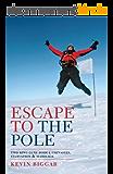 Escape to the Pole (English Edition)
