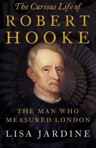 The Curious Life of Robert Hooke: The Man who Measured London: Amazon.es: Lisa Jardine: Libros en idiomas extranjeros