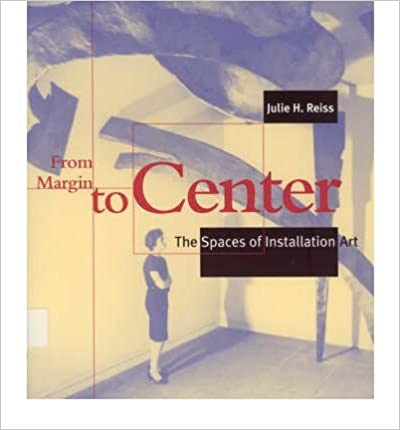 From Margin to Center: The Spaces of Installation Art- Common