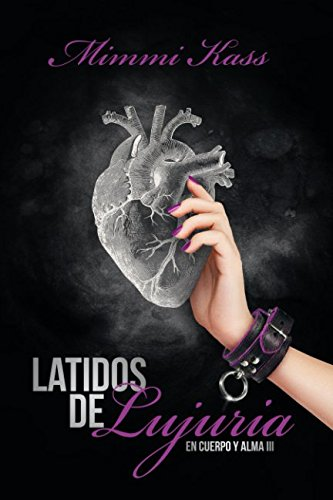 Latidos de lujuria (En cuerpo y alma) (Spanish Edition)