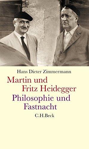 Martin und Fritz Heidegger: Philosophie und Fastnacht