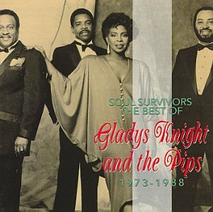 soul survivors the best of gladys knight the pips 1973 1988