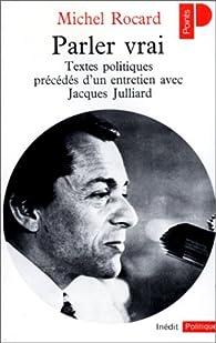 Parler vrai par Michel Rocard