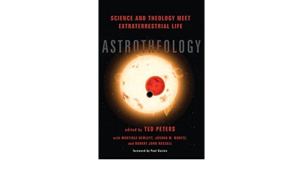Astrotheology: Science and Theology Meet Extraterrestrial