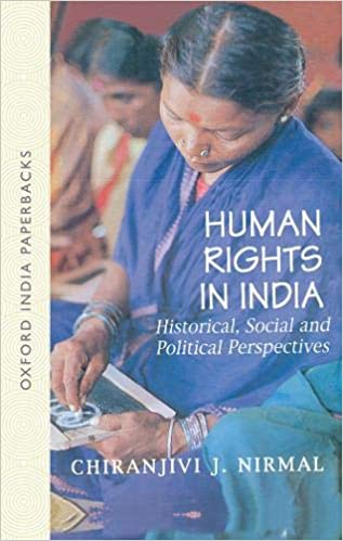 Human Rights in India: Historical, Social, and Political